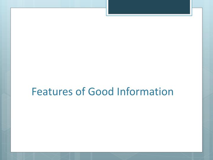 Features of Good Information