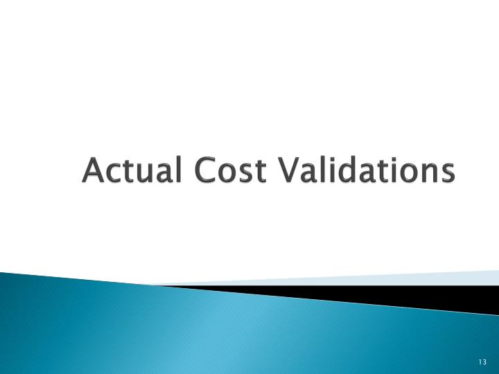 Actual Cost Validations
