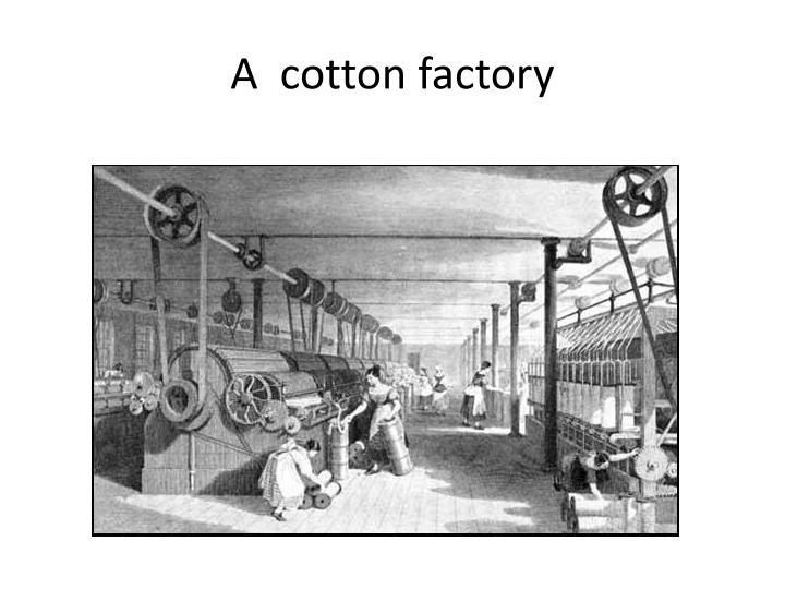 A  cotton factory