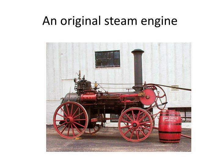 An original steam engine