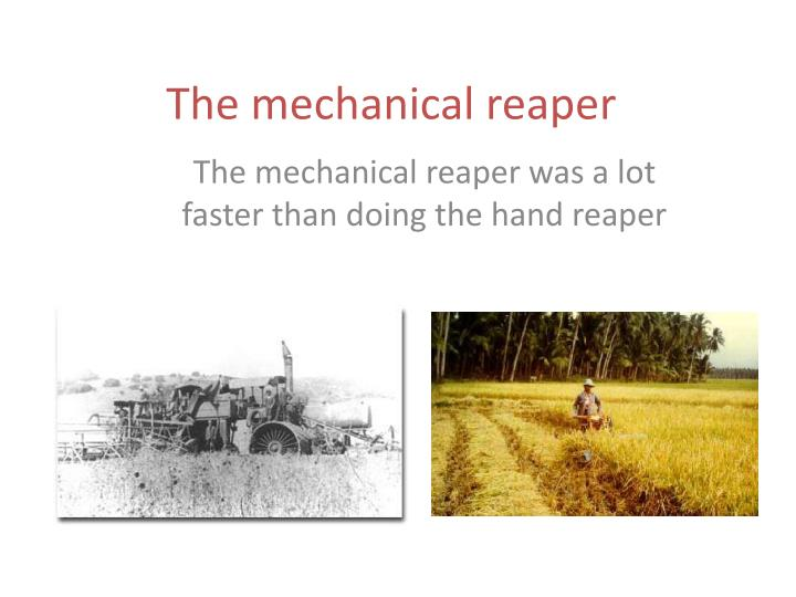 The mechanical reaper