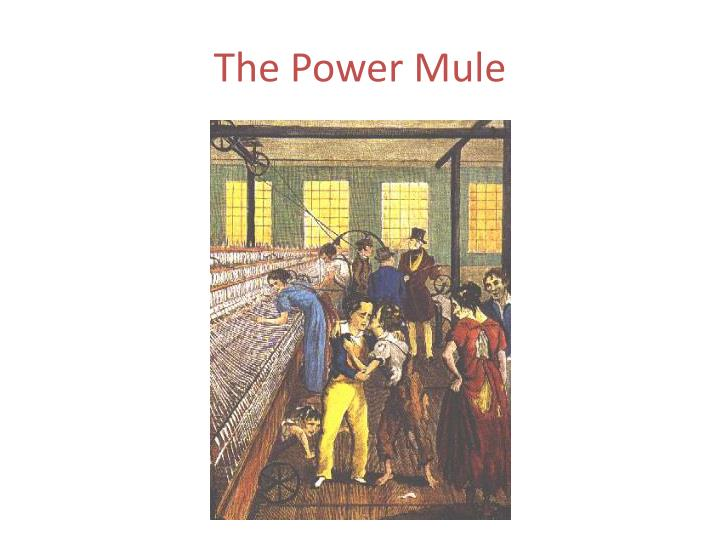 The Power Mule