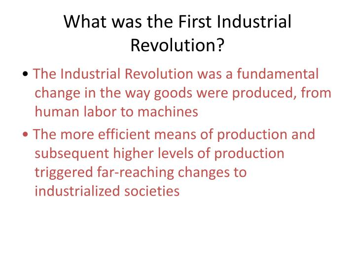 What was the First Industrial Revolution?