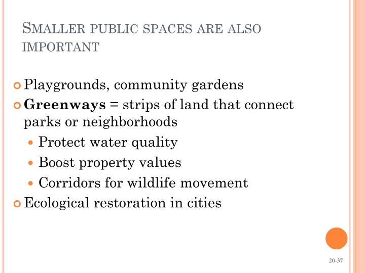 Smaller public spaces are also important