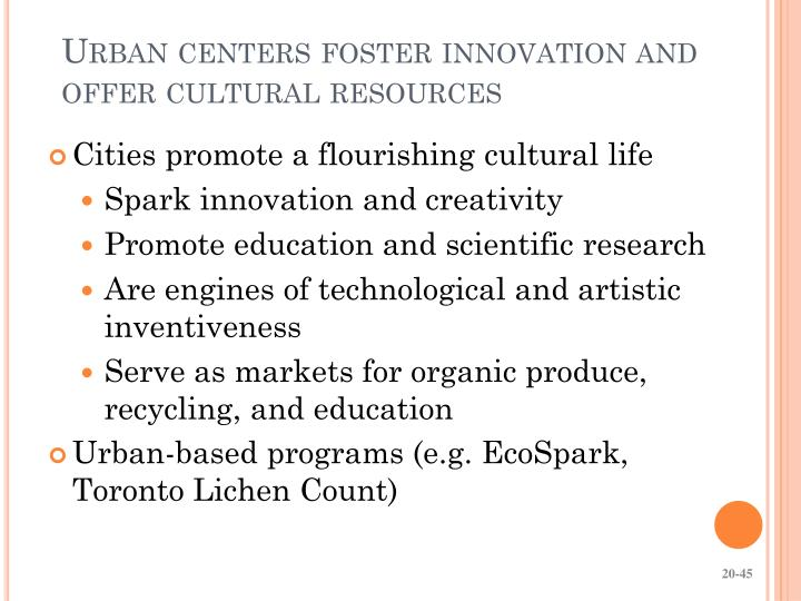 Urban centers foster innovation and offer cultural resources