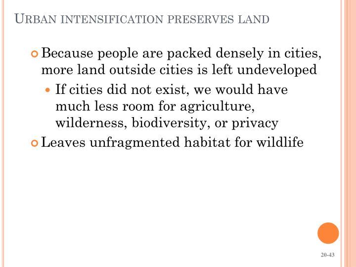 Urban intensification preserves land