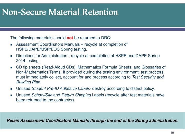 Non-Secure Material Retention