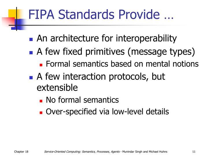 FIPA Standards Provide …