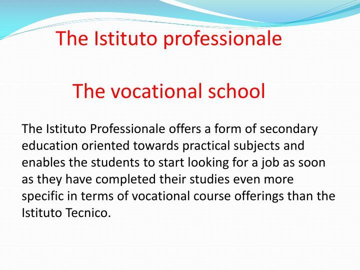 The Istituto professionale
