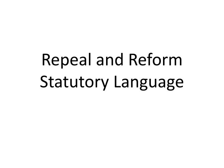 Repeal and Reform