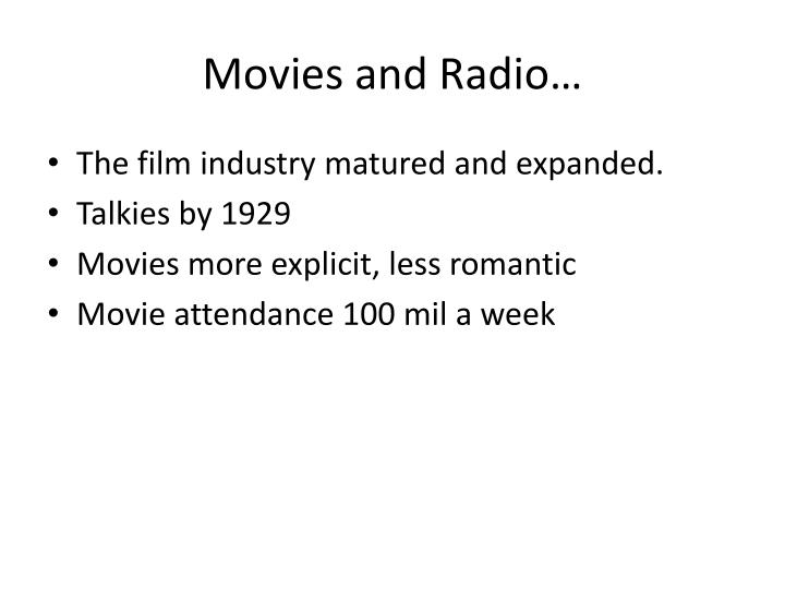Movies and Radio…