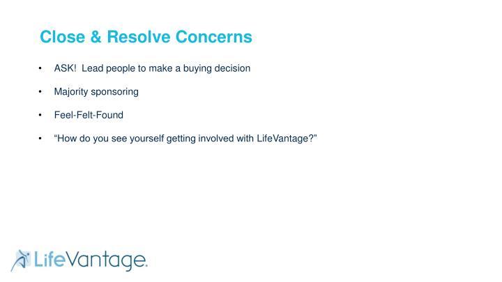 Close & Resolve Concerns