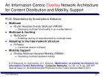 an information centric overlay network architecture for content distribution and mobility support