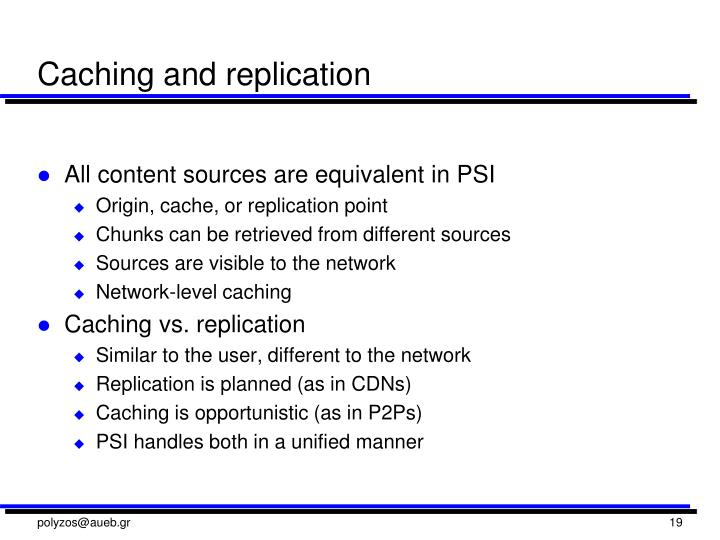 Caching and replication