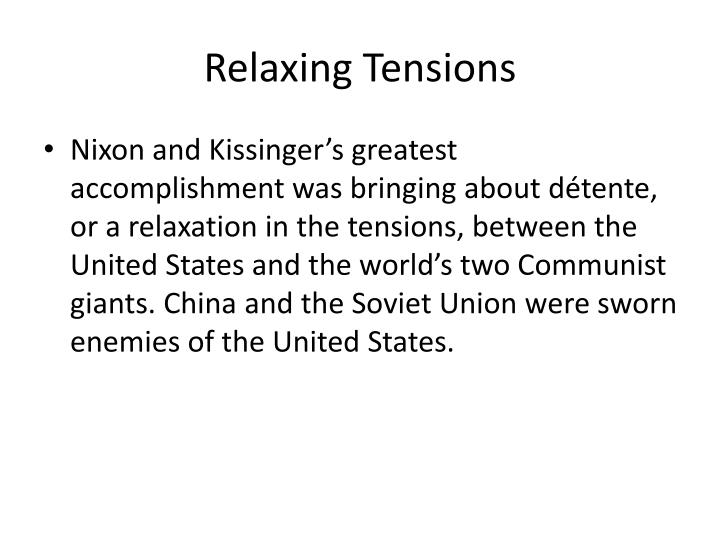 Relaxing Tensions