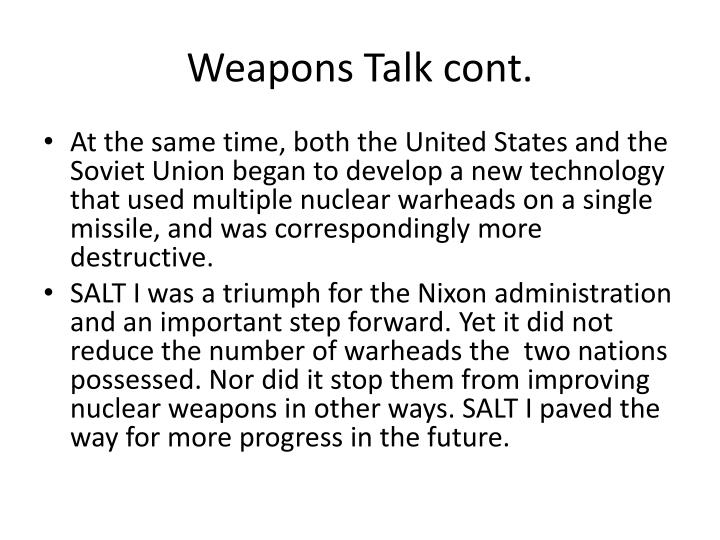 Weapons Talk cont.
