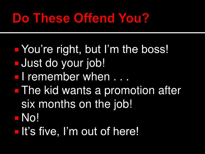 Do these offend you