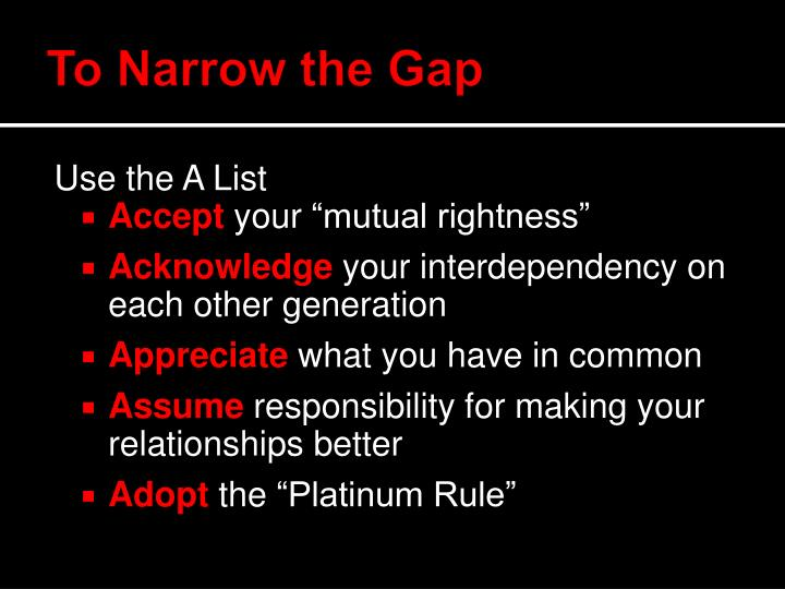 To Narrow the Gap