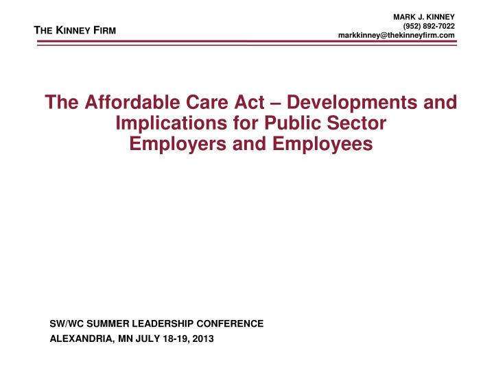 The affordable care act developments and implications for public sector employers and employees