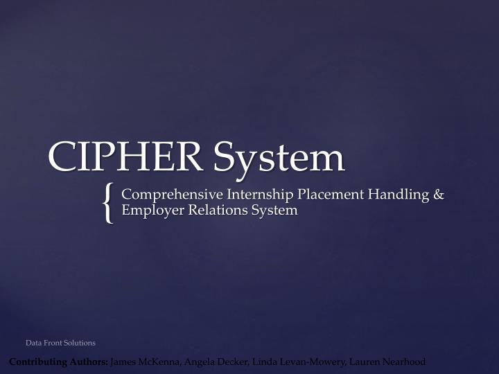 CIPHER System