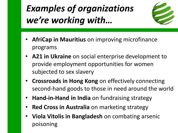 Examples of organizations we're working with…