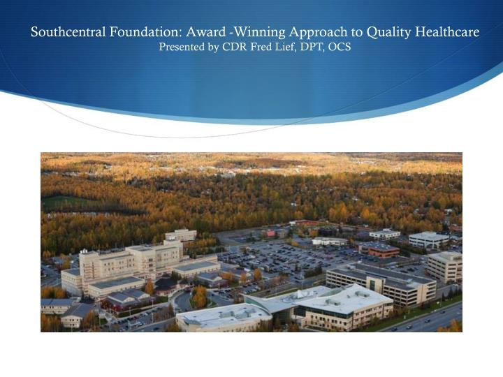Southcentral Foundation: Award -Winning Approach to Quality Healthcare