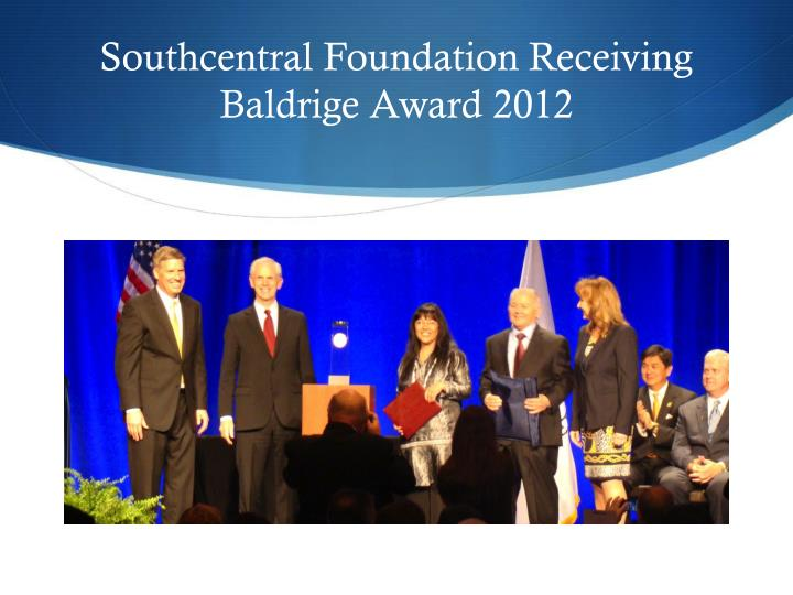 Southcentral Foundation Receiving Baldrige Award 2012