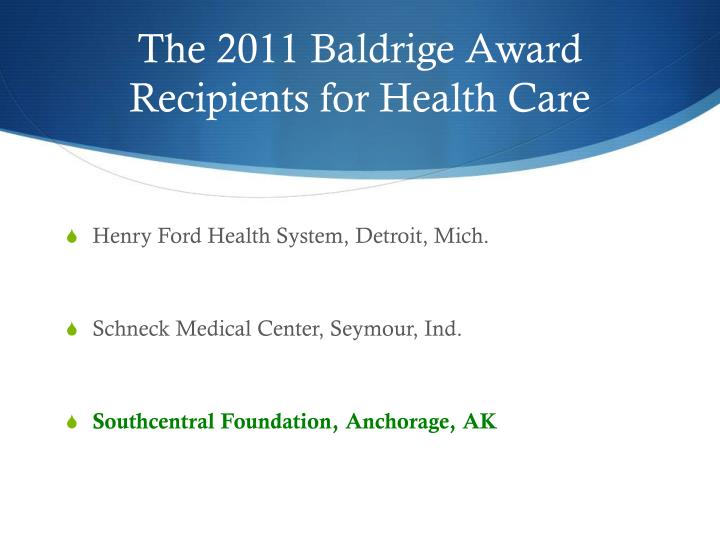 The 2011 baldrige award recipients for health care