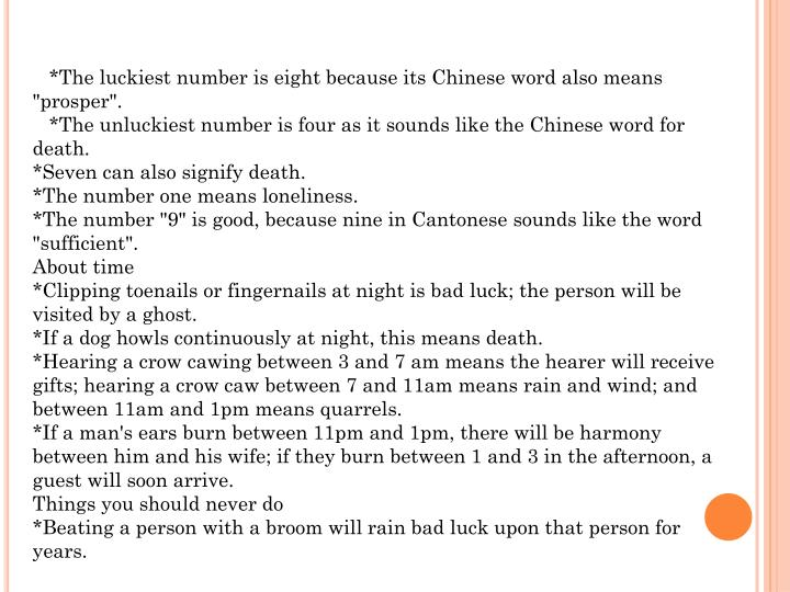 """*The luckiest number is eight because its Chinese word also means """"prosper""""."""