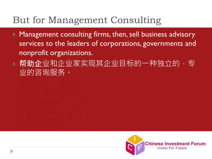 But for management consulting