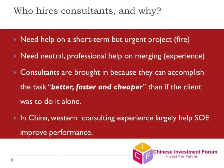 Who hires consultants, and why?