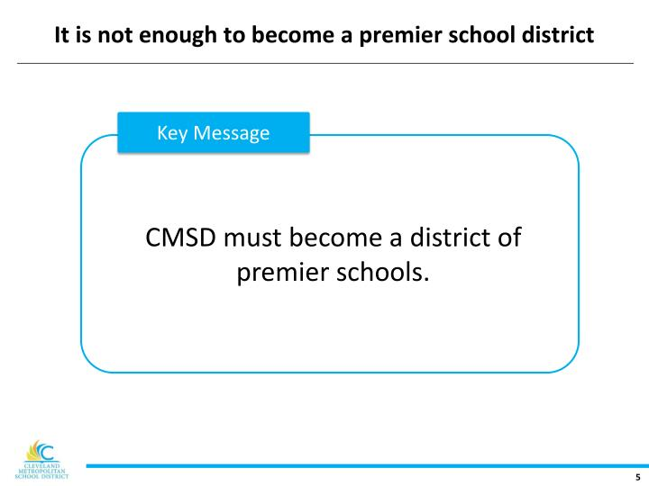 It is not enough to become a premier school district