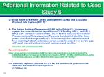 additional information related to case study 6