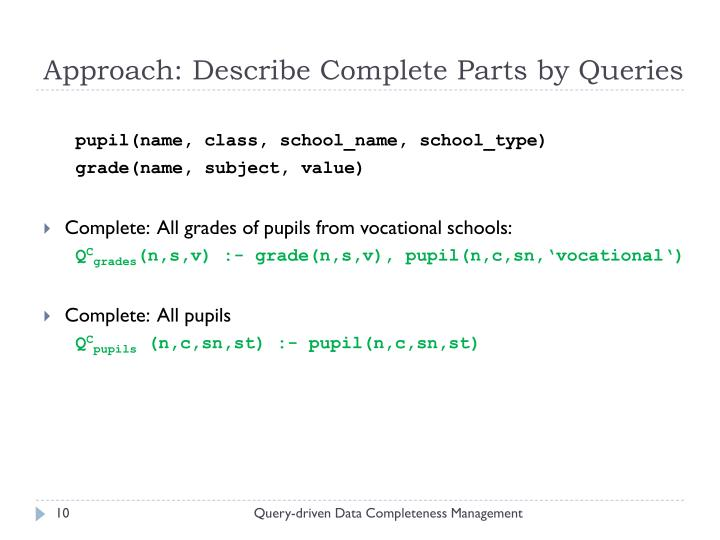 Approach: Describe Complete Parts by Queries