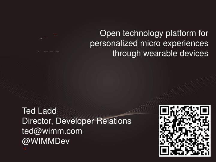 Open technology platform for personalized micro experiences through wearable devices