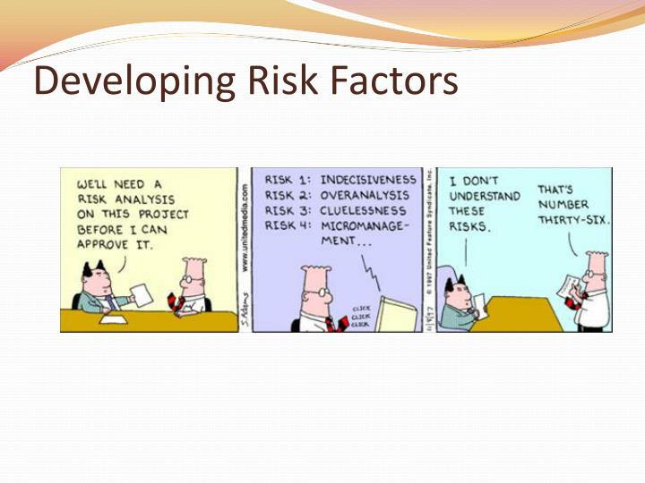 Developing Risk Factors