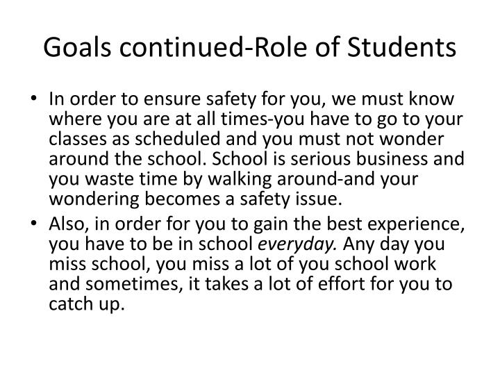 Goals continued-Role of Students