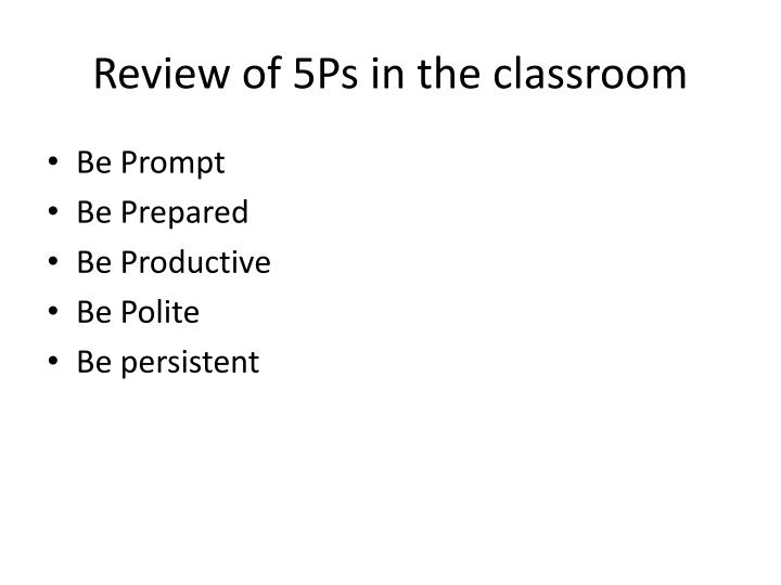 Review of 5Ps in the classroom
