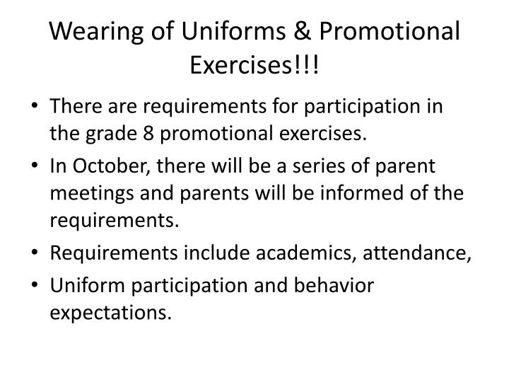 Wearing of Uniforms & Promotional Exercises!!!