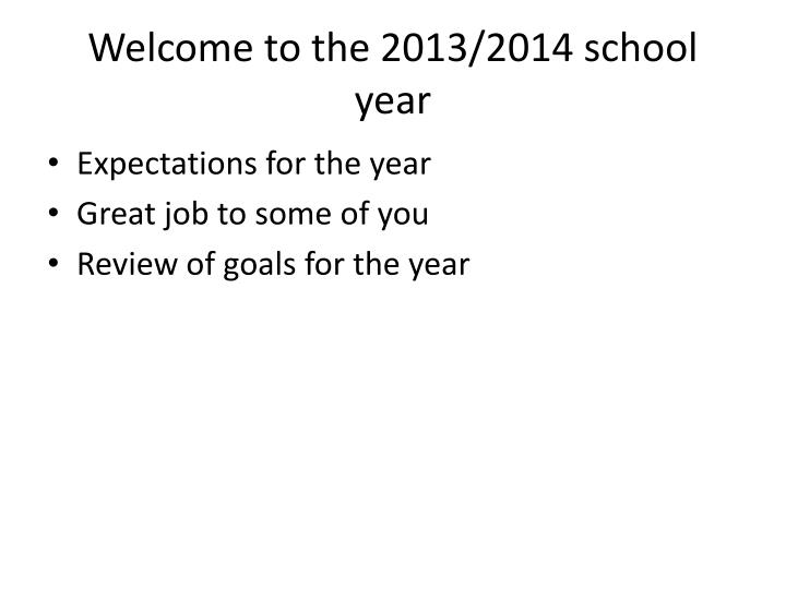Welcome to the 2013 2014 school year