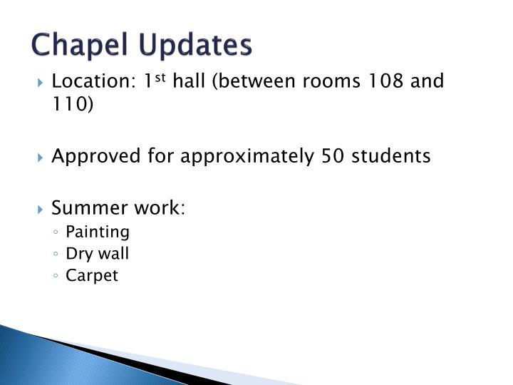Chapel Updates