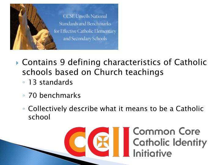 Contains 9 defining characteristics of Catholic schools based on Church teachings