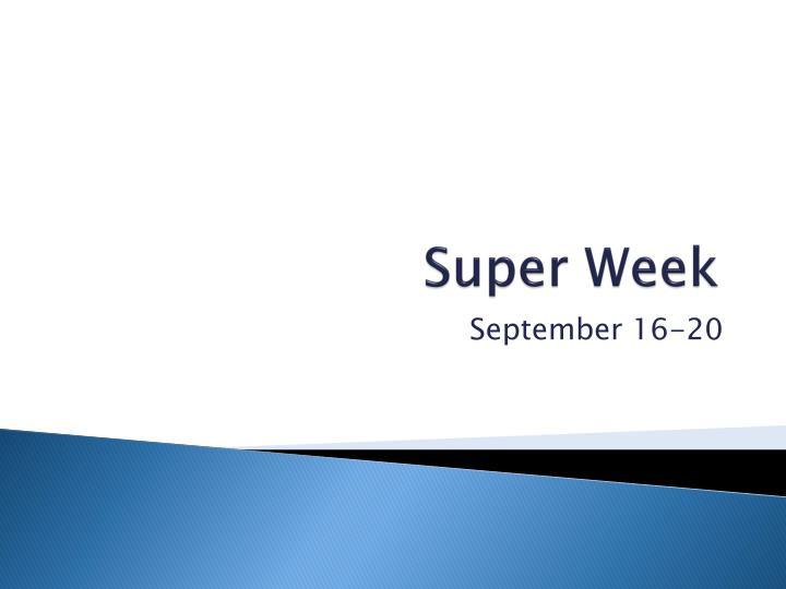 Super Week