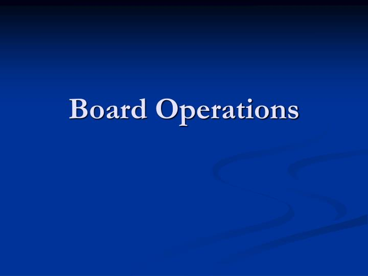 Board Operations