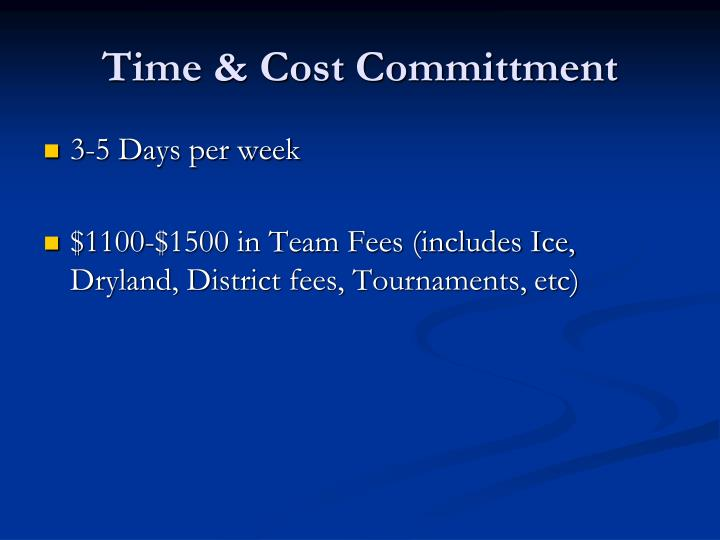 Time & Cost Committment