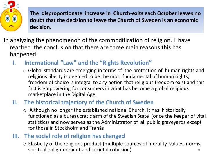 The  disproportionate  increase in  Church-exits each October leaves no doubt that the decision to leave the Church of Sweden is an economic decision.