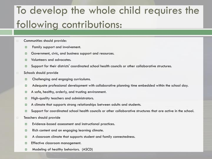 To develop the whole child requires the following contributions: