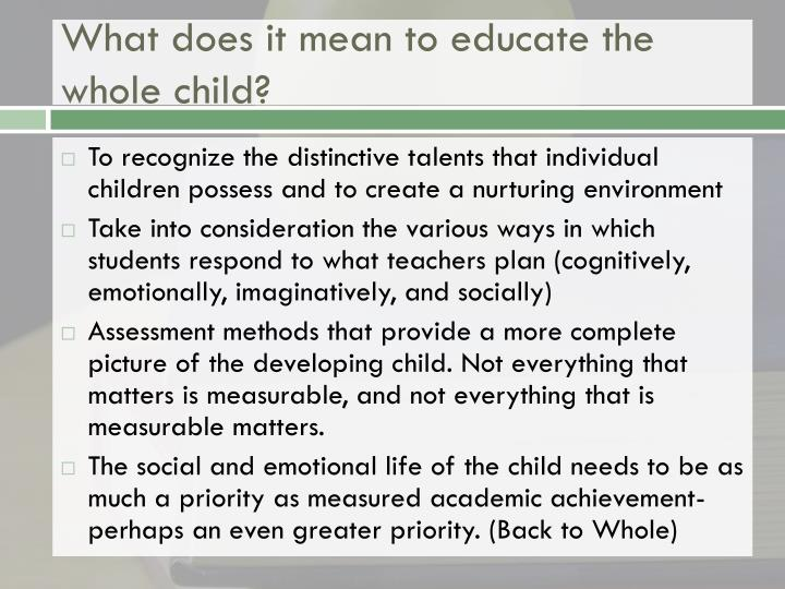 What does it mean to educate the whole child?
