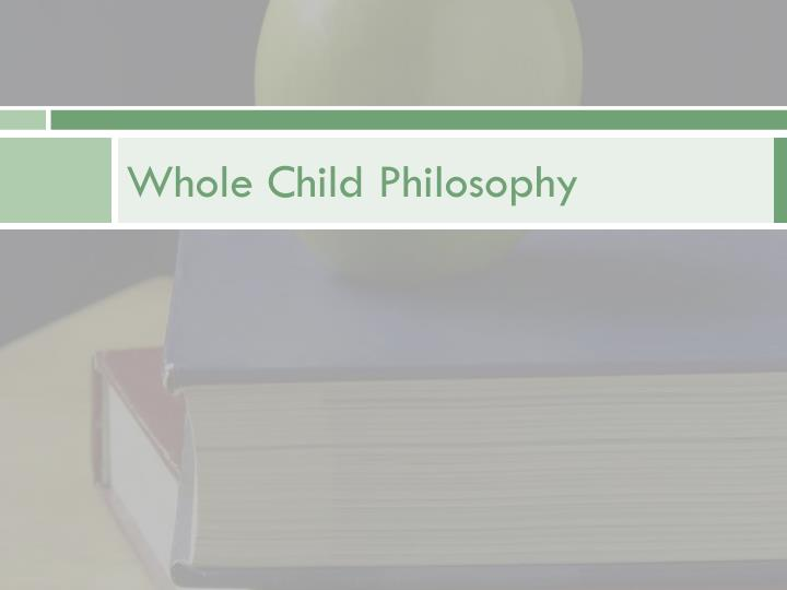 Whole Child Philosophy