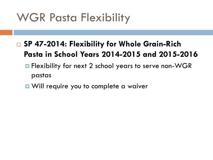 WGR Pasta Flexibility